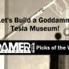 Let's Build a Goddamn Tesla Museum